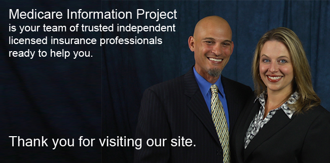 Medicare Information Project is a team of trusted independent licensed insurance professionals ready to help you.